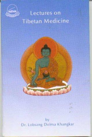 Lectures on Tibetan Medicine