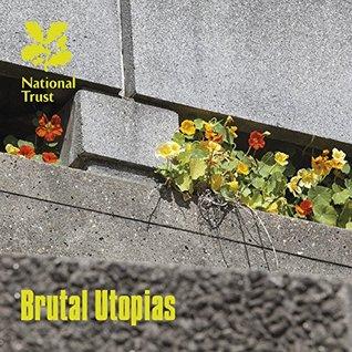 Brutal Utopias (National Trust Guidebooks)