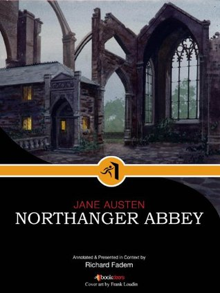 Northanger Abbey--Annotated, with Commentary
