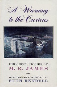 A Warning to the Curious: Ghost Stories