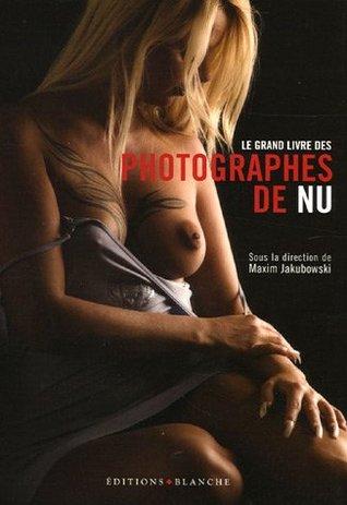 Le Grand Livre Des Photographes De Nu