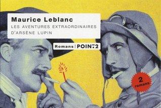 Les aventures extraordinaires d'Arsène Lupin : L'aiguille creuse ; Le bouchon de cristal