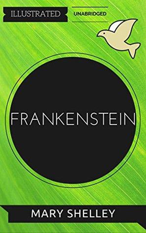 Frankenstein: By Mary Wollstonecraft Shelley : Illustrated & Unabridged (Free Bonus Audiobook)