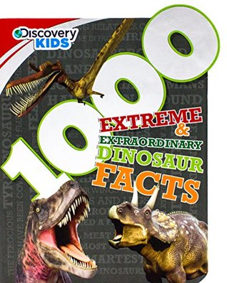 Discovery Kids 1000 Extreme & Extraordinary Dinosaur Facts