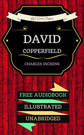 David Copperfield: By Charles Dickens & Illustrated (An Audiobook Free!)