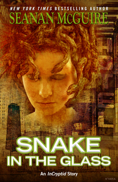 Snake in the Glass (Incryptid, #3.3)