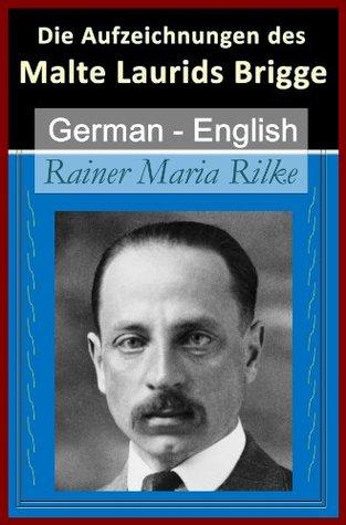 Die Aufzeichnungen des (The Notebooks of) Malte Laurids Brigge - Vol 2 (of 2) [German English Bilingual Edition]