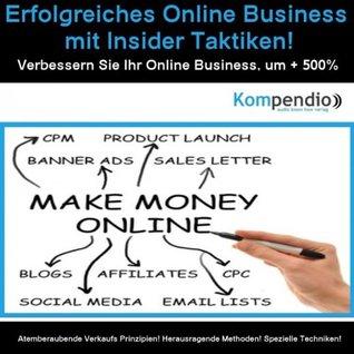 Erfolgreiches Online Business mit Insider Taktiken! Verbessern Sie Ihr Online Business um + 500%