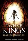 Twelve Kings by Bradley P. Beaulieu