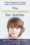 The Un-Prescription for Autism by Janet Lintala