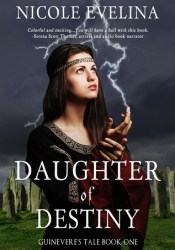 Daughter of Destiny (Guinevere's Tale #1) Pdf Book