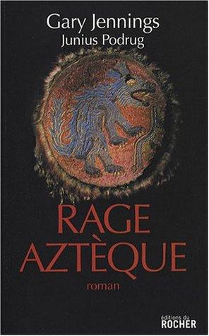Rage Aztèque (Aztec, #4)