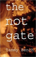 The Not Gate by Tammy Bench