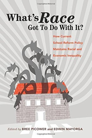 What's Race Got To Do With It?  How Current School Reform Policy Maintains Racial and Economic Inequality