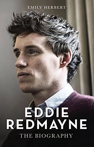 Eddie Redmayne - The Biography