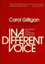 In a Different Voice: Psychological Theory and Women's Development Pdf Book