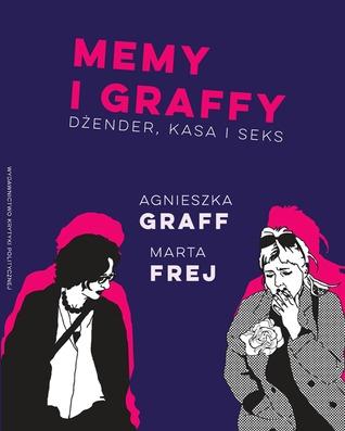 Memy i Graffy. Dżender, kasa i seks