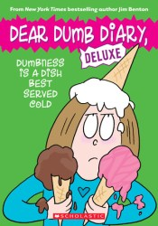 Dumbness is a Dish Best Served Cold (Dear Dumb Diary: Deluxe) Pdf Book
