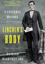 Lincoln's Body: A Cultural History Pdf Book