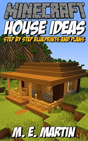 Minecraft House Ideas: Step by Step Blueprints and Designs ...
