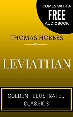 Leviathan: By Thomas Hobbes - Illustrated (Comes with a Free Audiobook)