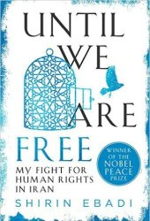 Until We Are Free: My Fight for Human Rights in Iran Book Pdf