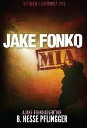 Jake Fonko M.I.A.: Vietnam/Cambodia 1975 (Jake Fonko #1)