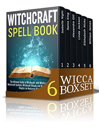 The Wicca Box Set: Wicca for Beginners - The Ultimate Guide: Discover Everything About Wicca Symbols, Spells And Witchcraft Rituals, Tarot Cards, Crystals for Beginners, Numerology and much more!