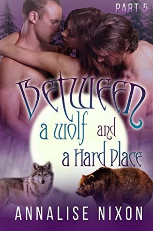 Between a Wolf and a Hard Place- Part 5: