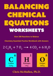 Balancing Chemical Equations Worksheets (Over 200 Reactions to Balance): Chemistry Essentials Practice Workbook with Answers Pdf Book