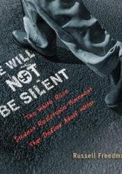 We Will Not Be Silent: The White Rose Student Resistance Movement That Defied Adolf Hitler Pdf Book