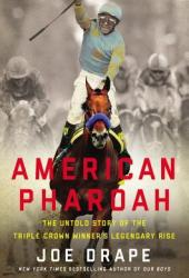 American Pharoah: The Untold Story of the Triple Crown Winner's Legendary Rise Book Pdf