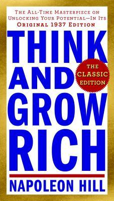 Think and Grow Rich: The All-Time Masterpiece on Unlocking Your Potential