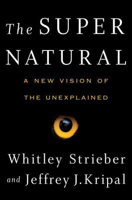 The Super Natural: A New Vision of the Unexplained