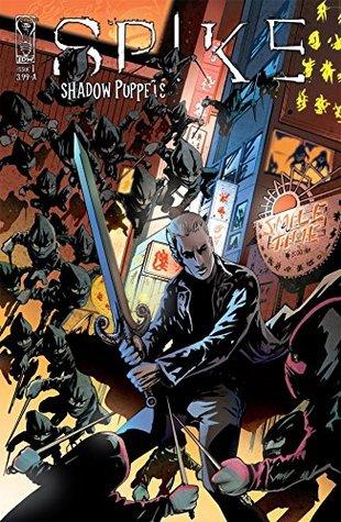 Spike: Shadow Puppets #1 (Spike: Shadow Puppets Vol. 1)