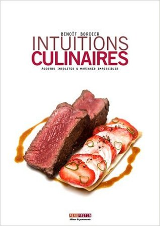 Intuitions culinaires: Accords insolites et mariages impossibles