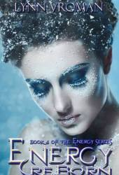 Energy Reborn (The Energy Series, #4)