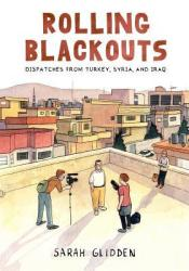 Rolling Blackouts: Dispatches from Turkey, Syria, and Iraq Pdf Book