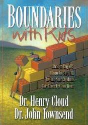 Boundaries with Kids: When to Say Yes, When to Say No to Help Your Children Gain Control of Their Lives Book by Henry Cloud