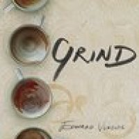 GRIND by Edward Vukovic @RutegerJones Australian setting for a #coffee themed book.