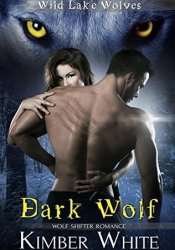 Dark Wolf (Wild Lake Wolves, #2) Pdf Book