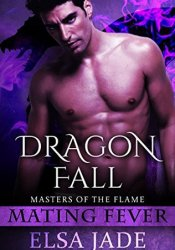 Dragon Fall (Masters of the Flame, #3) Pdf Book