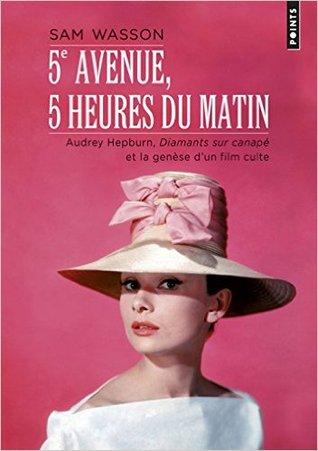 5e avenue, 5 heures du matin : Audrey Hepburn, Diamants sur canapé et la genèse d'un film culte