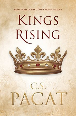 Kings Rising (Captive Prince, #3)