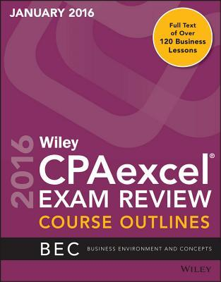Wiley Cpaexcel Exam Review January 2016 Course Outlines: Business Environment and Concepts