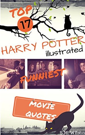HARRY POTTER: QUOTES Top 17 Funniest Harry Potter Illustrated Movie Quotes (harry potter, harry potter series, harry potter and the sorcerer's stone, harry ... series kindle editions book 1-7, magic)