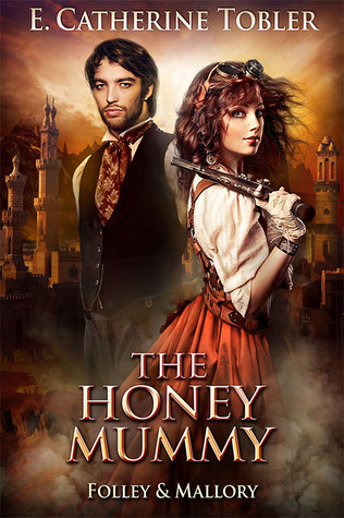 The Honey Mummy (A Folley & Mallory Adventure, #2)