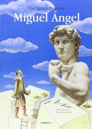 Ese Genio Llamado Miguel Angel
