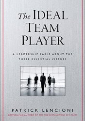 The Ideal Team Player: How to Recognize and Cultivate The Three Essential Virtues Pdf Book