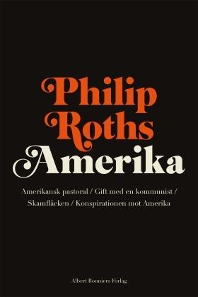 Amerika: Amerikansk pastoral/Gift med en kommunist/Skamfläcken/Konspirationen mot Amerika